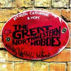 The Great Northwestern Hoboes Between Catharine and Hope CD Single