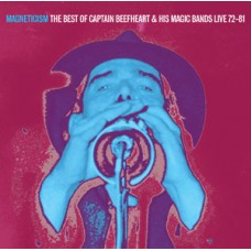 Captain Beefheart Magneticism -  The Best Of Captain Beefheart And His Magic Bands Live 72-81 CD