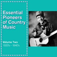Essential Pioneers of Country Music Vol 2 1920's-1940's DOWNLOAD