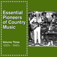 Essential Pioneers of Country Music Vol 3 1920's-1940's DOWNLOAD