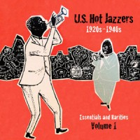 US Hot Jazzers Vol 1 Essentials and Rarities 1920s – 1940s DOWNLOAD