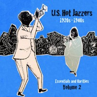 US Hot Jazzers Vol 2 Essentials and Rarities 1920s – 1940s DOWNLOAD