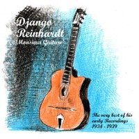 DJANGO REINHARDT 'Monsieur Guitare' The Very Best of his Early recordings 1934 – 1939 DOWNLOAD