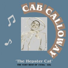 CAB CALLOWAY 'The Hepster Cat' The very best of 1920s – 1940s DOWNLOAD