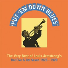 Put 'em down Blues The Very Best of Louis Armstrong's Hot Five & Hot Seven DOWNLOAD