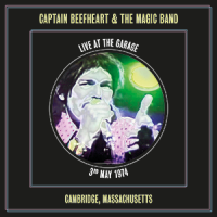 Captain Beefheart & the Magic Band 'Live at the Garage' Cambridge, Massachusetts, 3/5/1974 DOWNLOAD